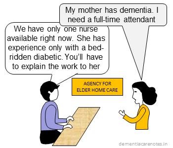 Caregiver approaches agency for trained attendant for dementia homecare
